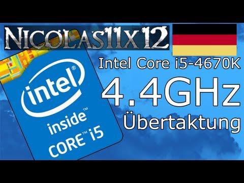 [DEUTSCH] Intel Core i5-4670K @ 4.4GHz Übertaktung Testbericht - YouTube