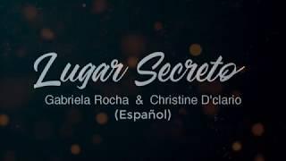 Lugar Secreto (Español) -  Gabriela Rocha  &  Christine D'clario (letra)