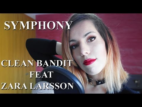 Symphony - Clean Bandit feat Zara Larsson [COVER]