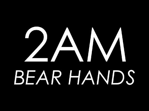 2AM - Bear Hands (Lyrics)