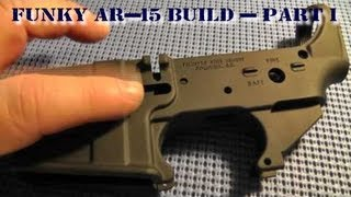 Funky AR-15 Build - Part 1