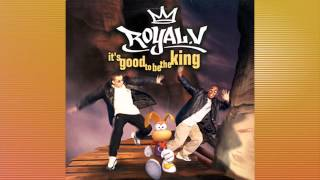 Royal.V - It's Good To Be The King (Radio Mix)  1999