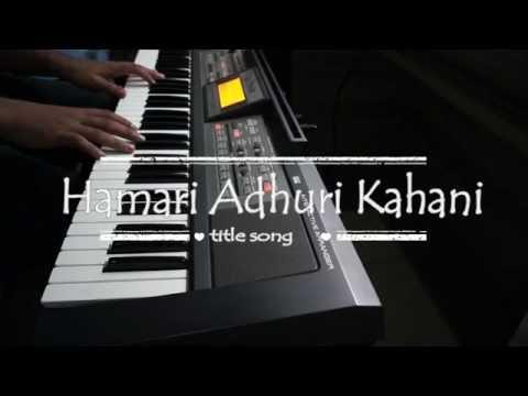 hamari adhuri kahani Piano cover