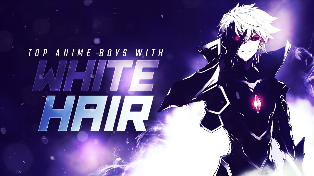 Top 30 Anime Boys With White Silver Hair Hd Youtube