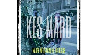 NAREK METS HAYQ feat. FELO 3.33 - KES MARD (LYRICS VIDEO) 2020