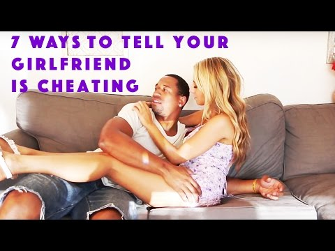 7 Ways to Tell Your Girlfriend is Cheating Feat. (Tpindell and Dangmattsmith) | Lauren Francesca