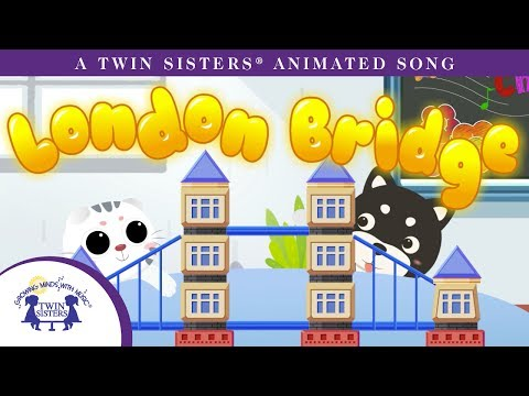 London Bridge - A Twin Sisters® AnimatedSong