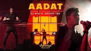 Aadat - DJ NYK Remix ft. Archit Tak | Adhunyk Awaazein (New Series) | Kalyug | Progressive House