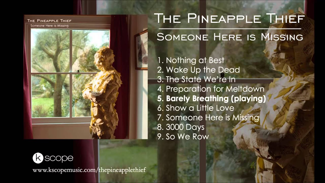 the-pineapple-thief-barely-breathing-from-someone-here-is-missing-kscope