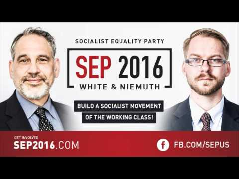 Socialist Equality Party candidates Jerry White and Niles Niemuth discuss the 2016 elections