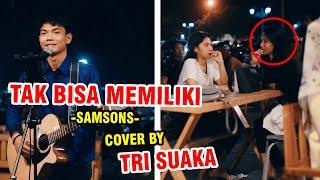 Download lagu TAK BISA MEMILIKI - SAMSONS (LIRIK) COVER BY TRI SUAKA