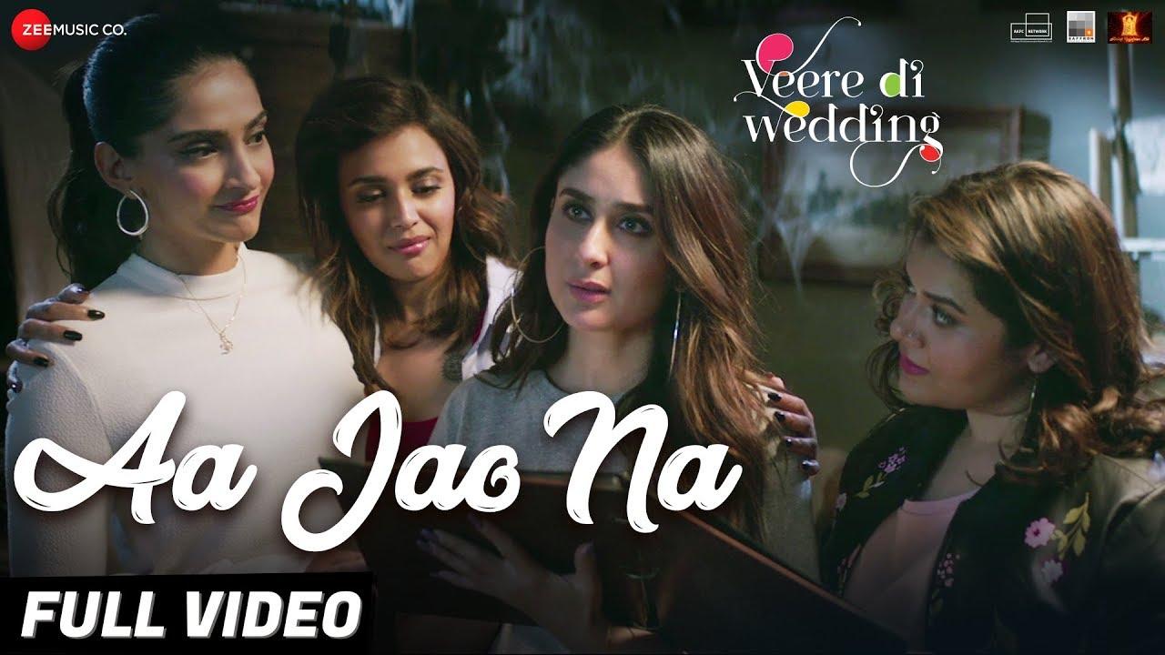 Download Aa Jao Na - Full Video Veere Di Wedding Kareena, Sonam, Swara & Shikha Arijit Singh,Shashwat Sachdev