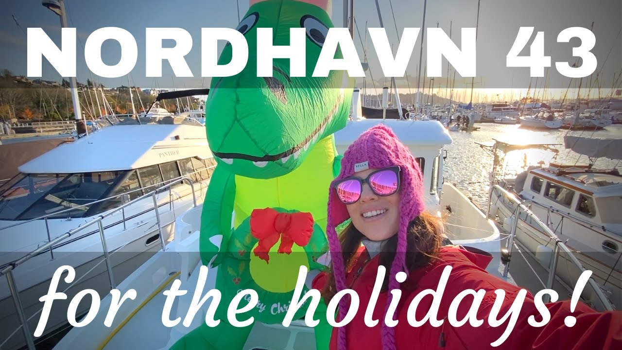 BOATLIFE: We PIMPED OUT our NORDHAVN 43 trawler for the holidays! [MV FREEDOM SEATTLE]