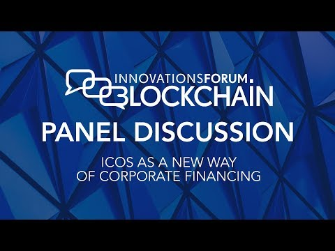 Panel Discussion - ICOs as a New Way of Corporate Financing