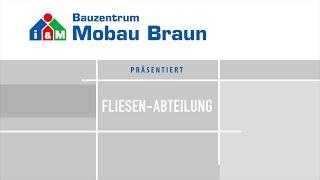 Fliesenabteilung Bauzentrum Mobau Braun