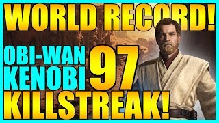 (World Record) 97 Obi-Wan Kenobi Gameplay/Killstreak - Star Wars Battlefront 2