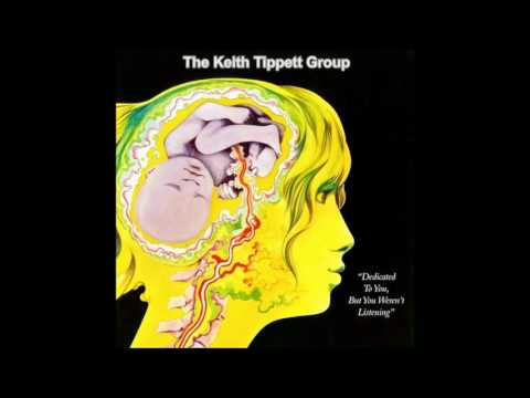 The Keith Tippett Group ‎– Dedicated to You, But You Weren't Listening