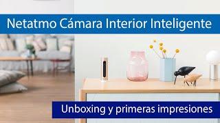 Cámara Interior Inteligente Netatmo: Conoce esta cámara con resolución Full HD 1080p