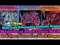New Blue-Eyes Alternative Ultimate Dragon Magician of Black Chaos MAX Red-Eyes Alternative Black D