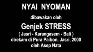 Genjek STRESS - Nyai Nyoman
