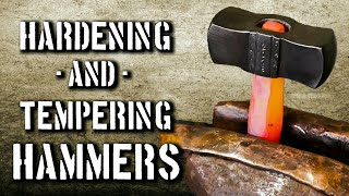 Heat Treating Hammers in the Shop [Hardening and Tempering a Hammer]