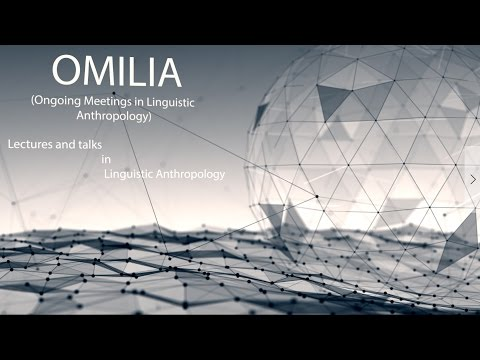 OMILIA 1A - Linguistic Anthropology Lecture Series - Introduction