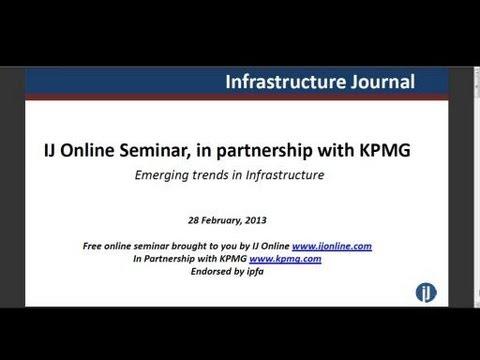IJ Online Seminar, in partnership with KPMG: Emerging trends in Infrastructure