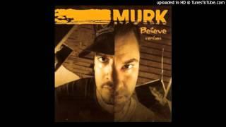 Murk - Believe ( Superchumbo