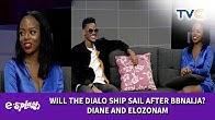 Elozonam Isn't Tall, Dark But He's Smart & Intelligent - #BBNaija Diane