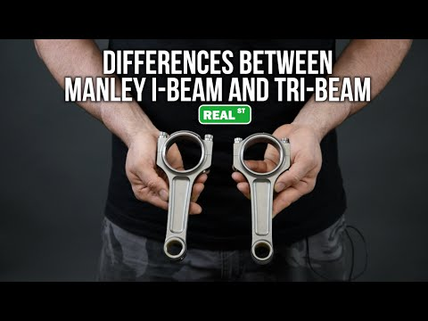 Comparing Manley I-Beam to Tri-Beam -  Product Highlight - Real Street Performance