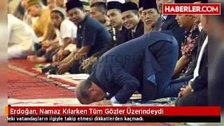 Erdoğan, Namaz Kılarken Tüm Gözler Üzerindeydi