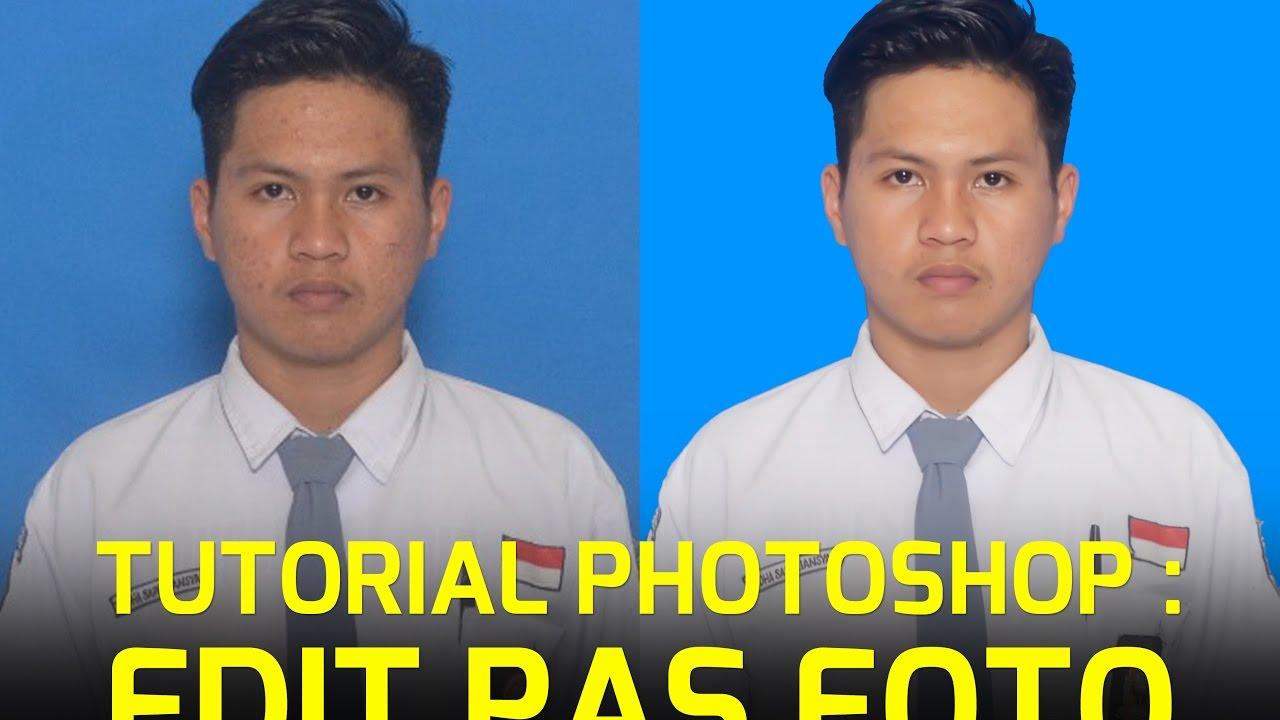 TUTORIAL PHOTOSHOP: CARA EDIT PAS FOTO & KASIH HALUS WAJAH DARI ...
