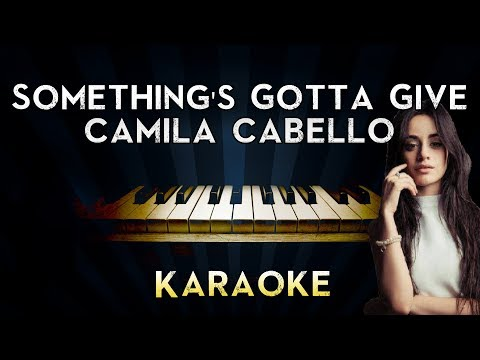 Camila Cabello - Something&39;s Gotta Give  Piano Karaoke Instrumental  Cover Sing Along