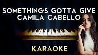 Camila Cabello - Something's Gotta Give | Piano Karaoke Instrumental Lyrics Cover Sing Along