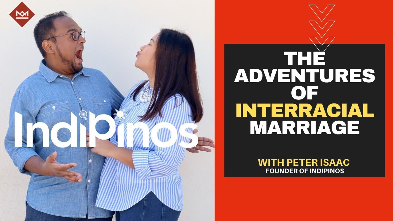 The Adventures of Interracial Marriage with Indopinos Founder Peter Isaac
