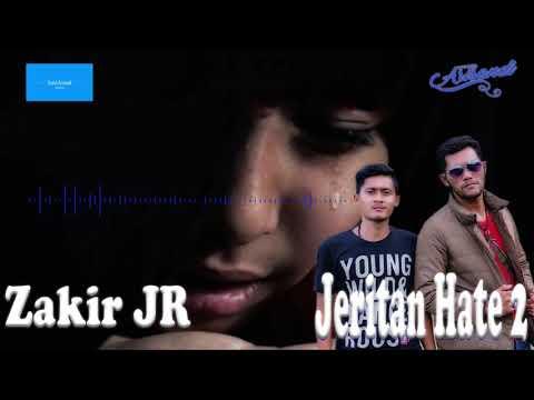 Lagu Aceh Terbaru 2018, Zakir JR - Jeritan Hate 2 (Official Video Lyrics)