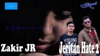 Lagu Aceh terbaru 2018, Zakir JR - Jeritan Hate 2 (Official Video Lyrics)