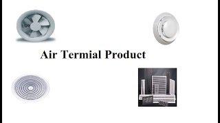 Air Terminal Product II Grill II Diffuser II Slot Duffuser II Jet Nozzle