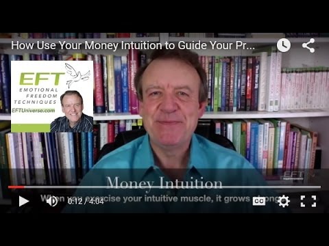 How Use Your Money Intuition to Guide Your Prosperity by Dawson Church