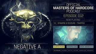 Official Masters of Hardcore podcast by Negative A 012