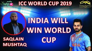 India Will Win | India on Top | Semi Final | India vs New Zealand | World Cup 2019 | Saqlain Mushtaq