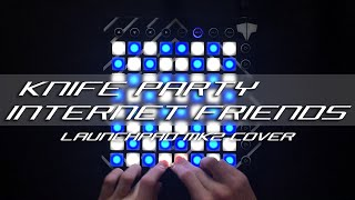 Knife Party - Internet Friends | Launchpad MK2 Cover + Project File