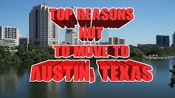 Top 10 reasons NOT to move to Austin, Texas.