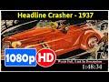 Headline Crasher (1937) *Full* MoVieS*#*