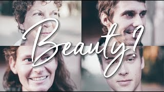 Strangers Answer: What does beauty mean to you?