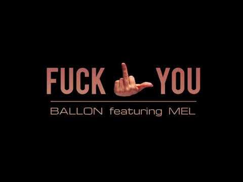 Ballon ZiQ - Fuck You (feat. Mel)