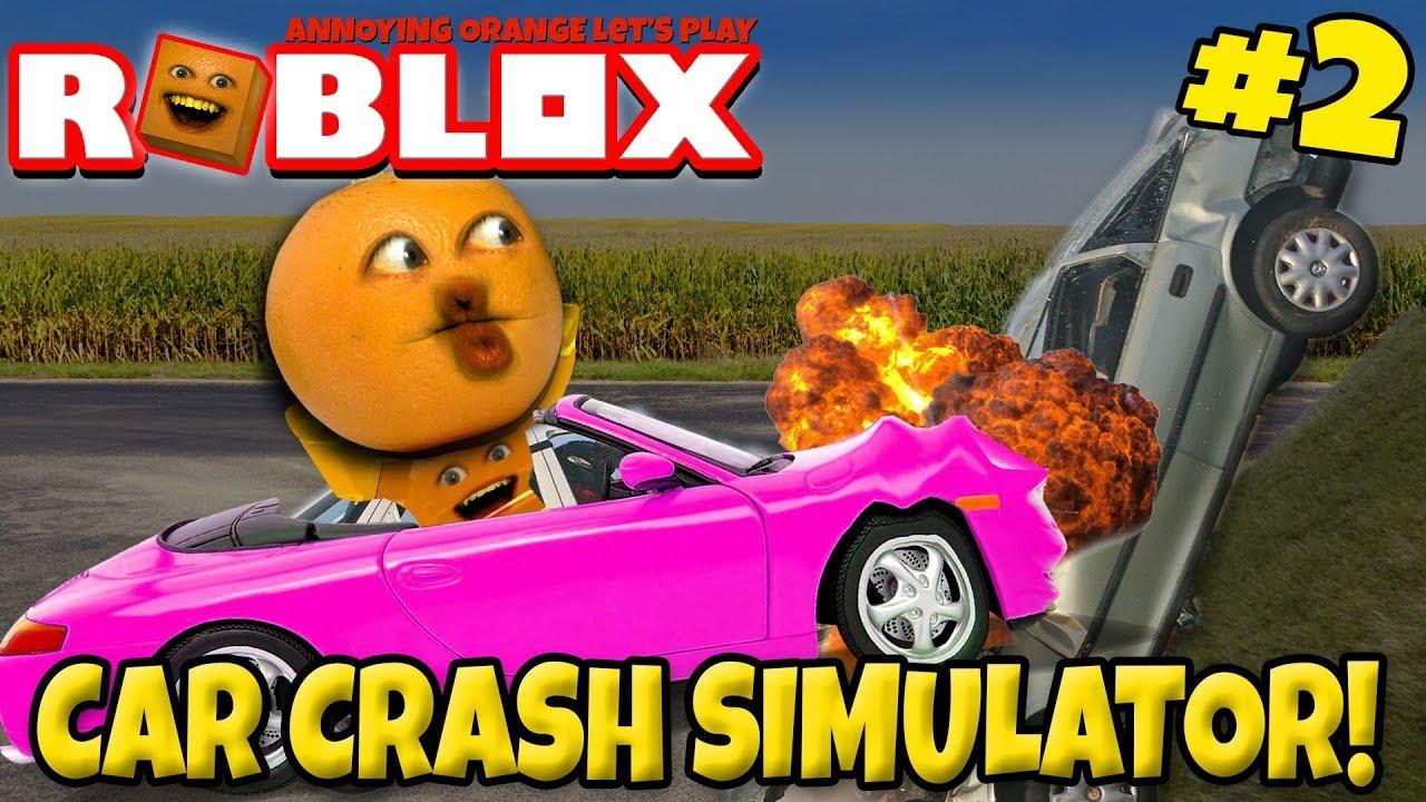 Roblox: CAR CRASH SIMULATOR #2 🚘 🚗 [Annoying Orange Plays] - YouTube