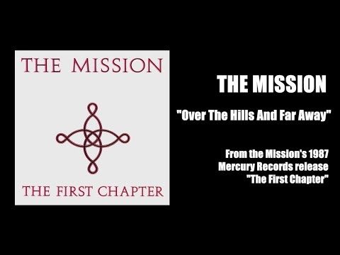 "The Mission ""Over The Hills And Far Away"" [1987]"