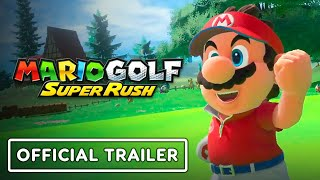 Mario Golf: Super Rush - Official Overview Trailer