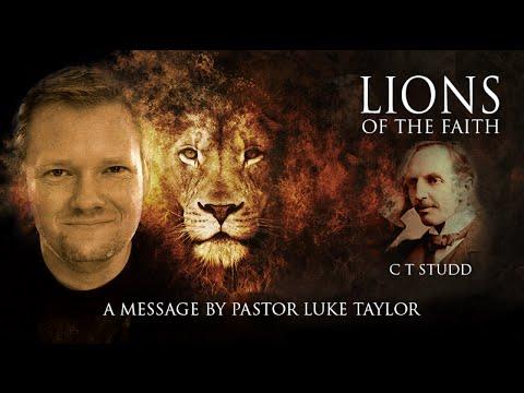 Lions of the Faith: C T Studd - Pastor Luke Taylor